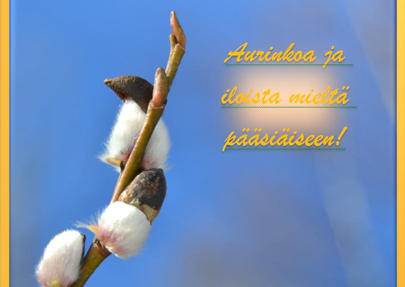 Aurinkoa ja iloista mieltä pääsiäiseen